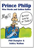 img - for Prince Philip: Wise Words and Golden Gaffes book / textbook / text book