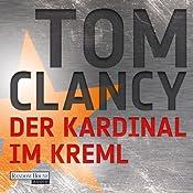 Der Kardinal im Kreml (Jack Ryan / John Clark 3) | [Tom Clancy]