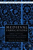 img - for Medieval Fabrications: Dress, Textiles, Clothwork, and Other Cultural Imaginings (The New Middle Ages) book / textbook / text book