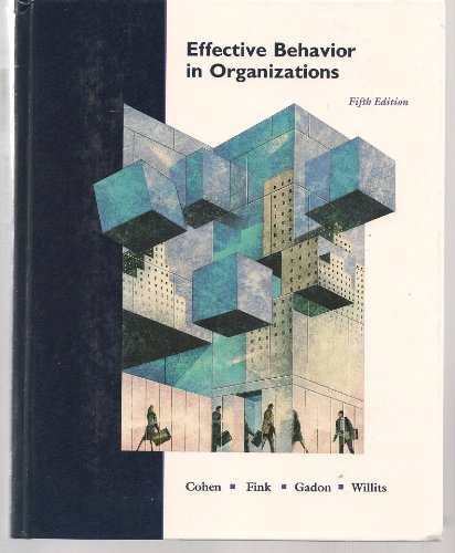 Effective Behavior in Organizations: Cases, Concepts, and Student Experiences