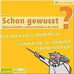 Können wir zu anderen Sternen reisen / Träumen am Schreibtisch (Schon gewusst? 3)   Burkhard Spinnen,Harald Lesch