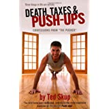 "Death, Taxes & Push-Ups: Confessions from ""The Pusher""von ""Ted Skup"""