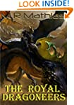 The Royal Dragoneers (Book One of the...