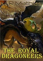 The Royal Dragoneers (Book One of the Dragoneers Saga)