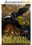 The Royal Dragoneers (Book One of the Dragoneers Saga) (English Edition)