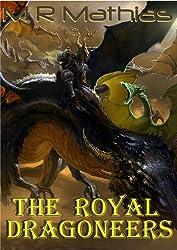 The Royal Dragoneers (Book One of the Dragoneers Saga) (Dragoneer Saga 1)