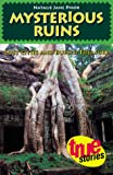 img - for Mysterious Ruins: Lost Cities and Buried Treasure (True Stories) book / textbook / text book