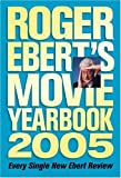 Roger Ebert's Movie Yearbook 2005 (0740747428) by Ebert, Roger