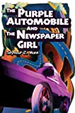 img - for The Purple Automobile And The Newspaper Girl book / textbook / text book