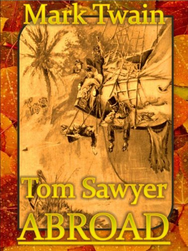 Mark Twain - Tom Sawyer Abroad [Illustrated] (Steampunk Adventures Book 16) (English Edition)
