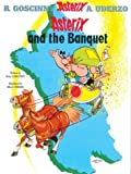 René Goscinny Asterix and the Banquet: Bk. 5 (Asterix (Orion Paperback))