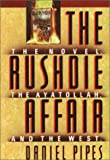 The Rushdie Affair: The Novel the Ayatollah and the West
