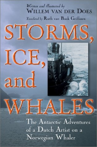 Storms, Ice, And Whales: The Antarctic Adventures Of A Dutch Artist On A Norwegian Whaler