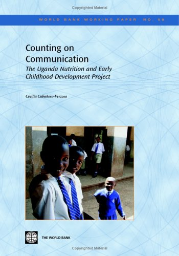 Counting on Communication: The Uganda Nutrition and Early Childhood Development Project (World Bank Working Papers)