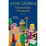 """M�rderische Dividende: Romanvon """"Anne George"""""""