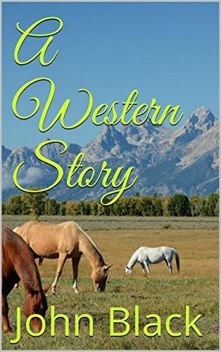 Book: A Western Story by John Black