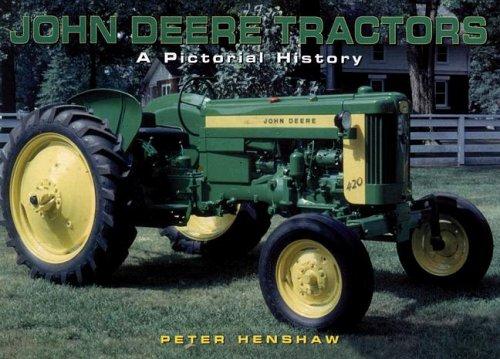 John Deere Tractors: A Pictorial History