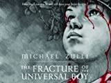 The Fracture of the Universal Boy (The Dream Suite, Volume I) (0983513805) by Michael Zulli