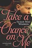 Warren Susan May Take a Chance on Me (Christiansen Family Novels)