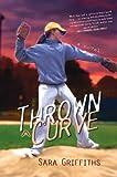 Thrown a Curve: A Novel