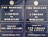 img - for The Message of A Course in Miracles Volume One and Volume Two (The Message of A Course in Miracles, Volume One All Are Called; Volume Two Few Choose To Listen) book / textbook / text book