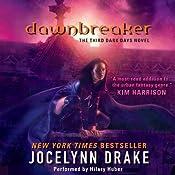 Dawnbreaker: Dark Days, Book 3 | Jocelynn Drake