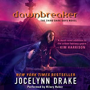 Dawnbreaker: Dark Days, Book 3 | [Jocelynn Drake]