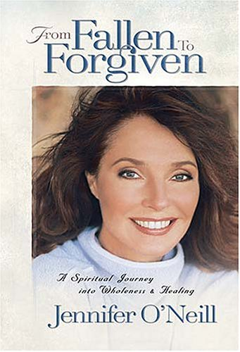 Image for From Fallen to Forgiven : A Spiritual Journey into Wholeness and Healing
