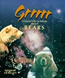 Grrrrr: A Collection Of Poems About Bears (0965701514) by Elaine Magarrell