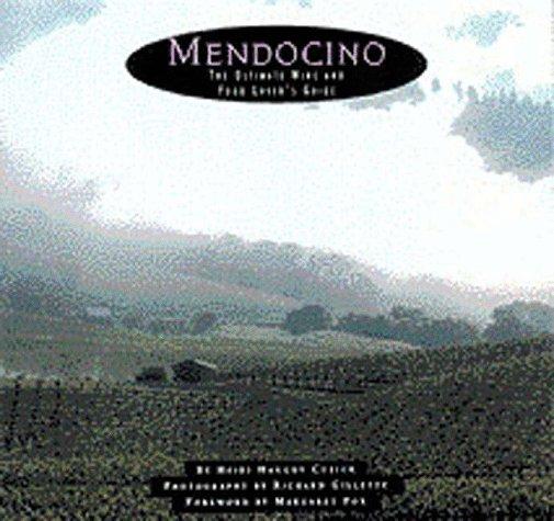 Mendocino: The Ultimate Wine & Food Lover's Guide, Haughy Cusick, Heidi
