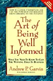 img - for The Art of Being Well-Informed: What You Need to Know to Gain the Winning Edge in Business book / textbook / text book