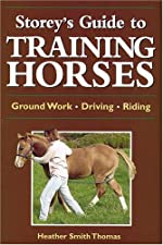 Storey s Guide to Training Horses by Heather Smith Thomas