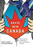 img - for Brave New Canada: Meeting the Challenge of a Changing World book / textbook / text book