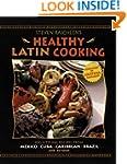 Steven Raichlen's Healthy Latin Cooki...