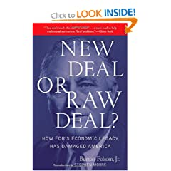 New Deal or Raw Deal?: How FDR's Economic Legacy Has Damaged America by Burton W. Folsom Jr.