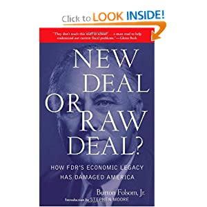 New Deal or Raw Deal?: How FDR's Economic Legacy Has Damaged America by