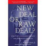 New Deal or Raw Deal?: How FDR's Economic Legacy Has Damaged America ~ Burton W. Folsom