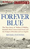 Forever Blue: The True Story of Walter O