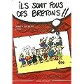 Ils sont fous ces Bretons ! : Trousse de survie pour d�couvreur des Armoriques