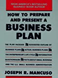 How To Prepare And Present A Business Plan (0671763547) by Mancuso, Joseph R.