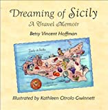 Dreaming of Sicily ~ A Travel Memoir