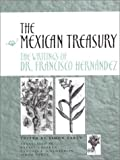 The Mexican Treasury: The Writings of Dr. Francisco Hernandez