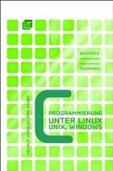 C-Programmierung unter Linux / Unix / Windows.