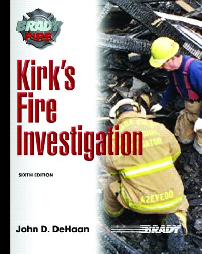Kirk's Fire Investigation (6th Edition)