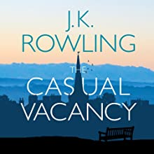 The Casual Vacancy (       UNABRIDGED) by J. K. Rowling Narrated by Tom Hollander