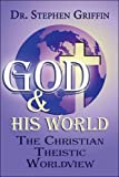 img - for God & His World: The Christian Theistic Worldview book / textbook / text book