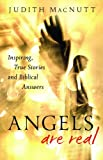 Angels Are for Real: Inspiring, True Stories and Biblical Answers