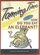 Taming Time: How Do You Eat An Elephant