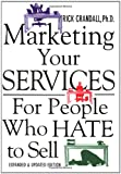 Marketing Your Services: For People Who Hate to Sell (0071398716) by Rick Crandall