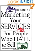 Marketing Your Services : For People Who Hate to Sell